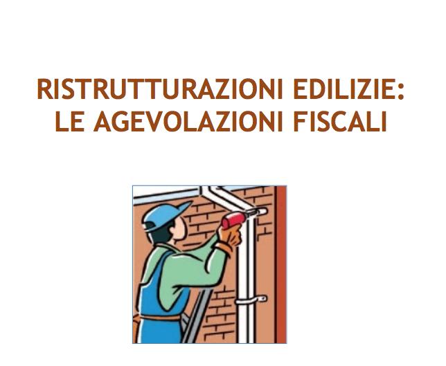 Agevolazioni fiscali per ristrutturazioni edilizie guida for Detrazioni fiscali 2017 agenzia delle entrate